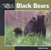 Cover of: Black Bears (Our Wild World Series) | Kathy Feeney