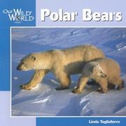 Cover of: Polar Bears (Our Wild World) | Linda Tagliaferro
