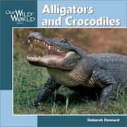 Cover of: Alligators and Crocodiles (Our Wild World)
