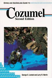 Cover of: Diving and snorkeling guide to Cozumel