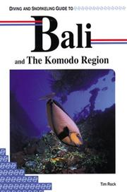Cover of: Diving and snorkeling guide to Bali and the Komodo Region