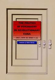 Cover of: The Politics of Psychiatry in Revolutionary Cuba | Charles J. Brown