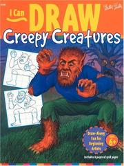 Cover of: I Can Draw Creepy Creatures (I Can Draw : No 6) | Walter Thomas Foster