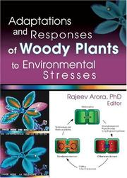 Cover of: Adaptations and Responses of Woody Plants to Environmental Stresses