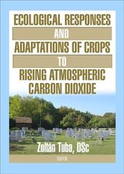 Cover of: Ecological Responses And Adaptations Of Crops To Rising Atomospheric Carbon Dioxide