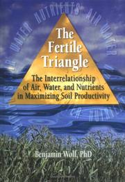 Cover of: The fertile triangle :the interrelationship of air, water, and nutrients in maximizing soil productivity