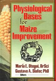 Physiological Bases for Maize Improvement by