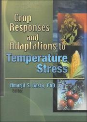Cover of: Crop Responses and Adaptations to Temperature Stress