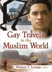 Cover of: Gay Travels in the Muslim World (Out in the World)