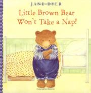 Cover of: Little Brown Bear won't take a nap!