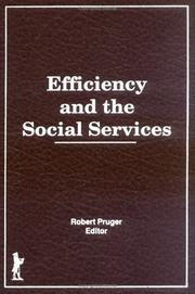 Cover of: Efficiency and the Social Services (Administration in Social Work Ser. : Vol. 15, Nos. 1 & 2) (Administration in Social Work Ser. : Vol. 15, Nos. 1 & 2)