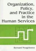 Cover of: Organization, policy, and practice in the human services