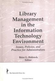 Cover of: Library Management in the Information Technology Environment...Issues, Policies, and Practice for Administrators