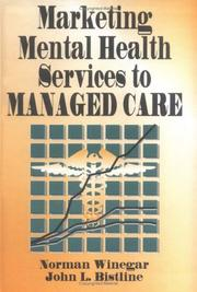Cover of: Marketing mental health services to managed care | Norman Winegar