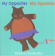 Cover of: My opposites = | Rebecca Emberley