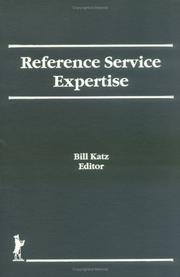 Cover of: Reference Service Expertise (Reference Librarian Series) (Reference Librarian Series) | Bill Katz