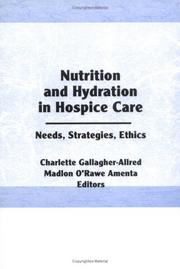 Cover of: Nutrition and Hydration in Hospice Care