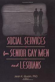 Cover of: Social Services for Senior Gay Men and Lesbians (Monograph Published Simultaneously As the Journal of Gay & Lesbian Social Services , Vol 2, No 1) (Monograph ... Gay & Lesbian Social Services , Vol 2, No 1)