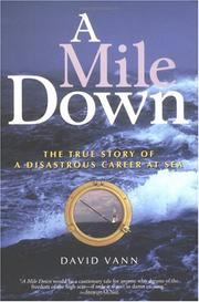 Cover of: A Mile Down: The True Story of a Disastrous Career at Sea