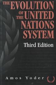 Cover of: evolution of the United Nations system | Amos Yoder