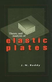 Cover of: Theory and analysis of elastic plates | J. N. Reddy
