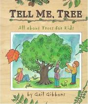 Cover of: Tell Me, Tree: All About Trees for Kids