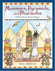 Cover of: Mummies, Pyramids, and Pharaohs | Gail Gibbons