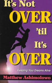 Cover of: It's not over 'til it's over