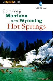 Cover of: Touring Montana and Wyoming hot springs