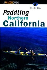 Cover of: Paddling Northern California (Regional Paddling Series)