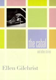 Cover of: The cabal and other stories | Ellen Gilchrist
