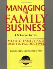 Cover of: Managing your family business | Marshall W. Northington