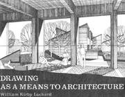 Cover of: Drawing as a means to architecture