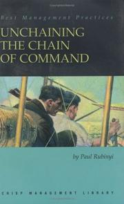 Cover of: Unchaining the Chain of Command (Crisp Management Library) | Paul Rubinyl