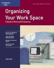 Cover of: Organizing Your Work Space, Revised Edition | Odette Pollar