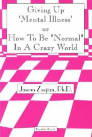 "Cover of: Giving up ""mental illness,"" or How to be ""normal"" in a crazy world"