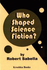 Cover of: Who shaped science fiction? | Robert Sabella