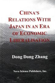 Cover of: China's relations with Japan in an era of economic liberalisation