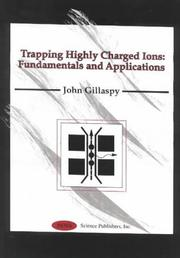 Cover of: Trapping Highly Charged Ions