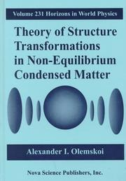 Cover of: Theory of structure transformations in non-equilibrium condensed matter | A. Olemskoi