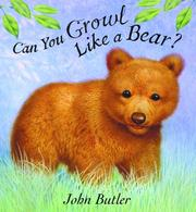 Cover of: Can You Growl Like a Bear? | John Butler