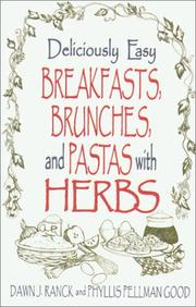 Cover of: Deliciously easy breakfasts, brunches, and pastas with herbs | Dawn J. Ranck