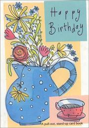 Cover of: Happy Birthday (Happy Birthday Pull-Out Card-Books) |