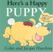 Cover of: Here's a happy puppy | Hawkins, Colin.