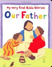 Cover of: Our Father (My Very First  Bible Stories Series)
