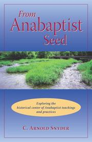 Cover of: From Anabaptist Seed | C. Arnold Snyder