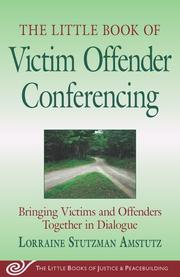 Cover of: The Little Book of Victim Offender Conferencing: bringing victims and offenders together in dialogue