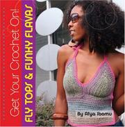 Cover of: Get Your Crochet On! Fly Tops and Funky Flavas (Get Your Crochet On!)