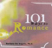 Cover of: 101 Ways to Romance (Hay House Lifestyles) | Barbara De Angelis