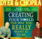 Cover of: Creating Your World the Way You Really Want It to Be
